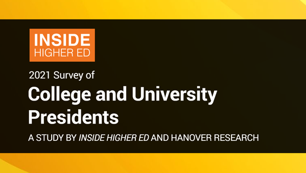 2021 Survey of College and University Presidents - A Study by Inside Higher Education Sponsored by Ready Education