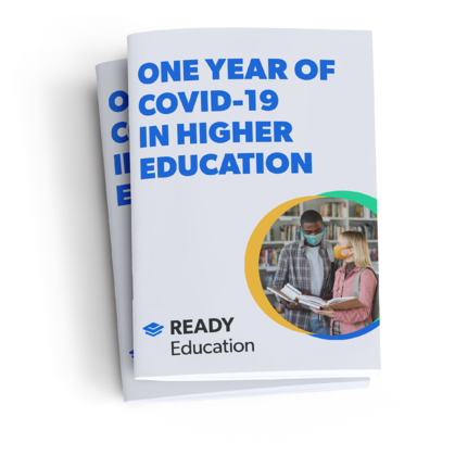 One Year of COVID-19 in Higher Education